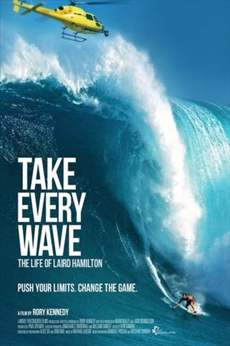 Affisch för Take Every Wave: The Life Of Laird Hamilton