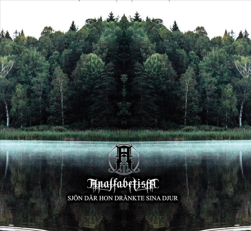 Skivomslag för Analfabetism: Sjön Där Hon Dränkte Sina Djur
