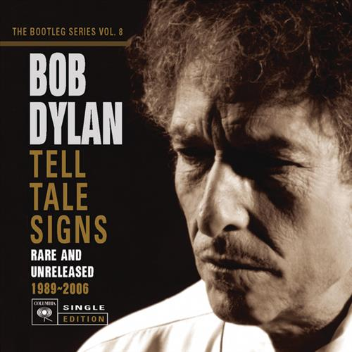 The Bootleg Series Vol. 8: Tell Tale Signs: Rare and Unreleased 1989-2006
