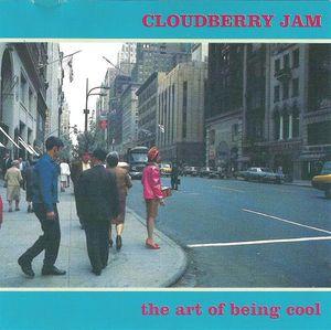 Skivomslag för Cloudberry Jam: The Art Of Being Cool