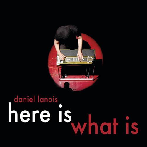 Skivomslag för Daniel Lanois: Here Is What Is