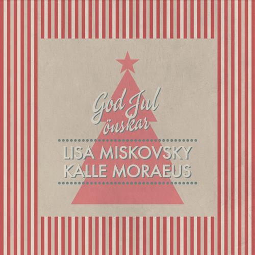 God Jul Önskar Lisa Miskovsky & Kalle Moraeus
