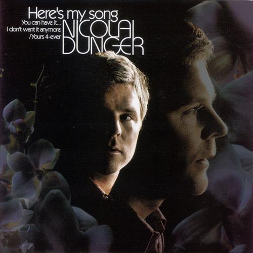 Here's My Song You Can Have It...I Don't Want It Anymore /Yours 4-Ever Nicolai Dunger