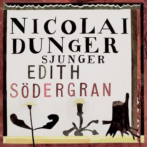 Nicolai Dunger Sjunger Edith Södergran