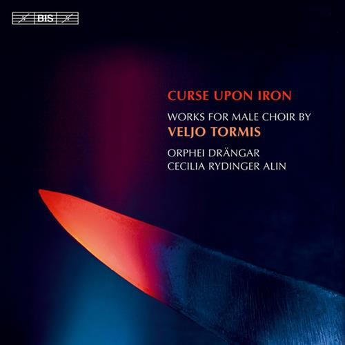 Curse Upon Iron: Works For Male Choir By Veljo Tormis