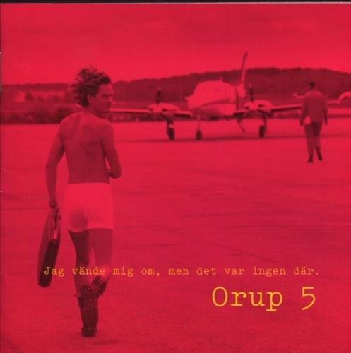 Skivomslag för Orup: Jag Vände Mig Om Men Det Fanns Ingen Där