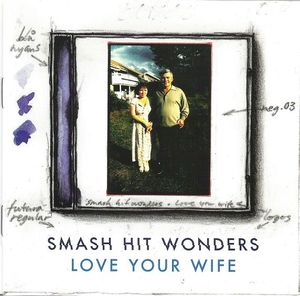 Skivomslag för Smash Hit Wonders: Love Your Wife